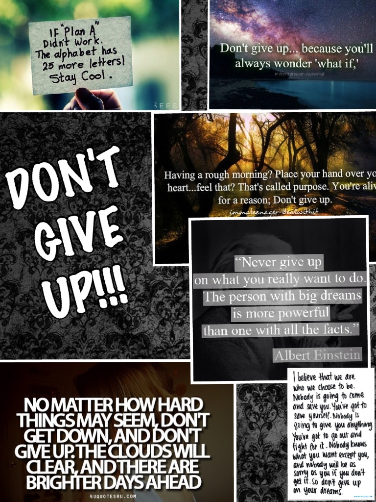 DON'T  GIVE UP!!!